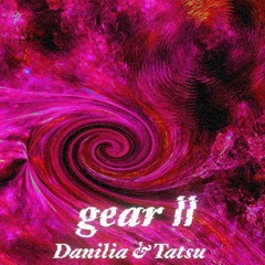 Danilia&Tatsu - gear Ⅱ 【Free DL】