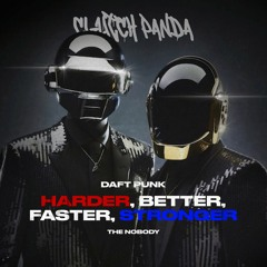 Daft Punk - Harder, Better, Faster, Stronger (The Nobody X Clutch Panda Remix)