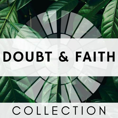 DOUBT & FAITH | Collection