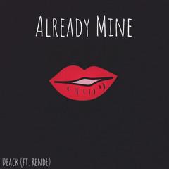 Already Mine-Deack x RendE