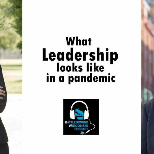 What leadership looks like in a pandemic