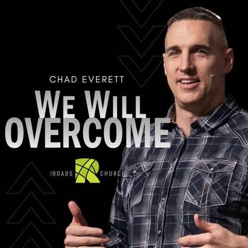 We Will Overcome Chad Everett Roads Church