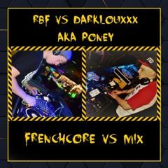 DarklouXxX Aka Poney Vs RbF Frenchcore Mix