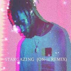 STARGAZING (ON-11 REMIX) [FREE DOWNLOAD]