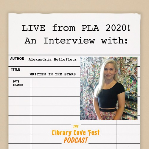 LIVE from PLA 2020! An Interview with Alexandria Bellefleur, Author of WRITTEN IN THE STARS