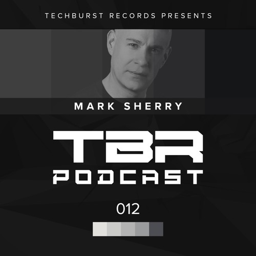 The Techburst Podcast 012 - Mark Sherry