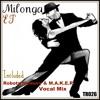 Milonga (Robots Memory & M.a.k.e.r Vocal Mix)