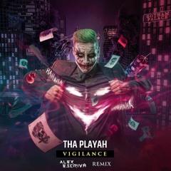 Tha Playah - Vigilance (Alex Escrivá Remix) (FREE DOWNLOAD)