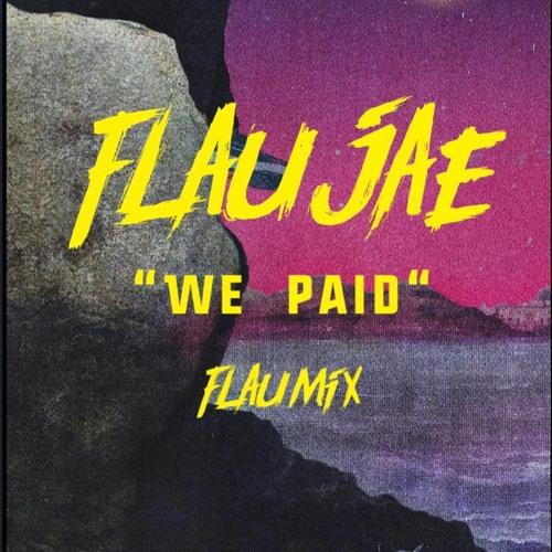 We Paid (FlauMix)