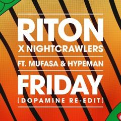 Friday (Dopamine Re-Edit) [feat. Mufasa & Hypeman]