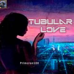 tubular Love