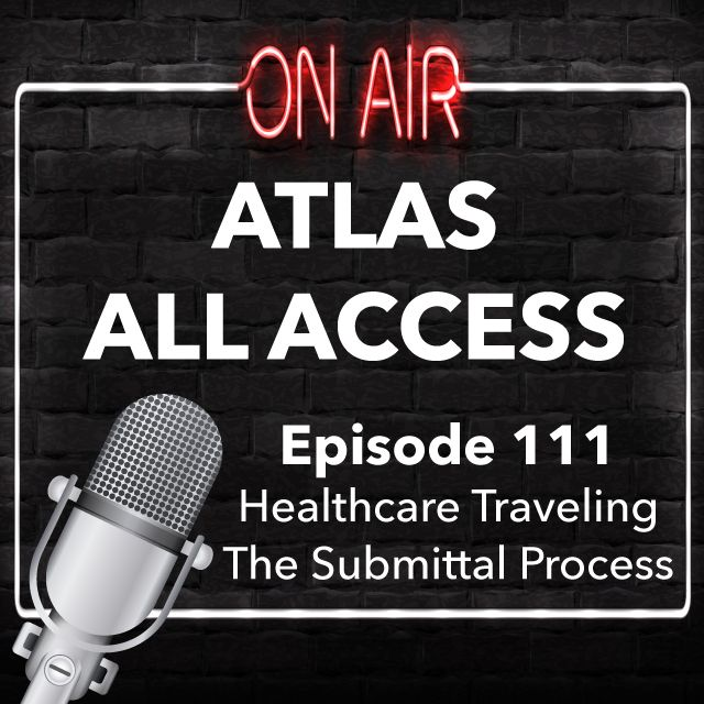 How does the travel nurse submittal process work? - Atlas All Access 111