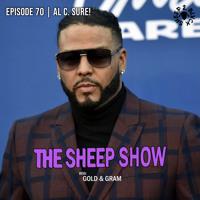 2BLVCKSHEEP's The Sheep Show - Al C. Sure! (Ep. 70)