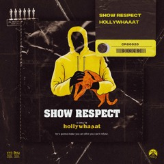 hollywhaaat - Show Respect (Extended Mix)