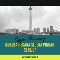 Coffee Morning: Setujukah Anda Ibukota Negara Segera Pindah?
