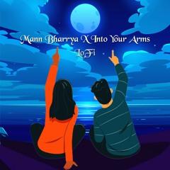 Maan Bharaya X Into Your Arms