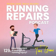 129. How important is strength in running injury? Physio Edge Track record: Running repairs..