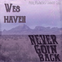 Never Going Back (ft. Bobby Continental) [prod by Vegawins]