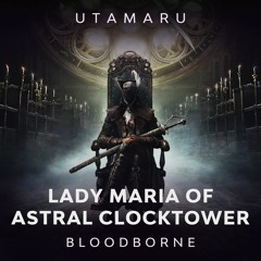 Lady Maria of Astral Clocktower [Bloodborne OST Metal Cover]