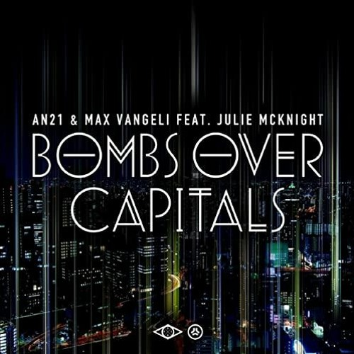 An21 & Max Vangeli - Bombs Over Capitals - [ Breno Jaime & Luiz Santys Remix ]