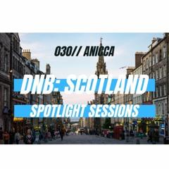 DnB: Scotland Spotlight Sessions 030 X ANICCA