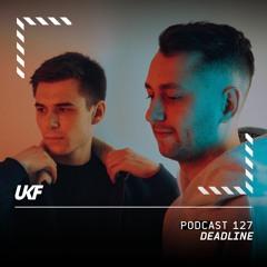 UKF Podcast #127 - Deadline