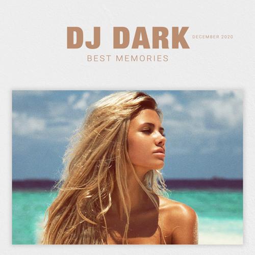 Dj Dark - Best Memories (December 2020) by Dj Dark