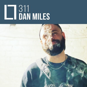 Loose Lips Mix Series - 311 - Dan Miles