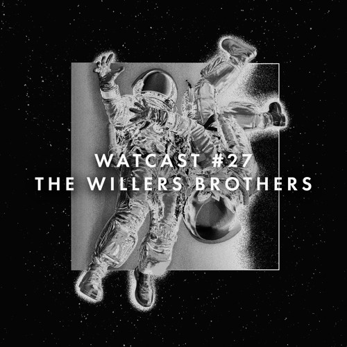 WATcast #27 The Willers Brothers