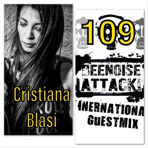 Beenoise Attack International Guestmix Ep. 109 With Cristiana Blasi