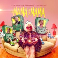 El Alfa El Jefe X CJ X El Cherry Scom  La Mamá De La Mamá