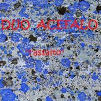 L'assalto (DUO ACEFALO - Lorenzo Cantori - Silvano Staffolani)