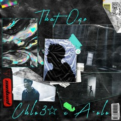 chlo3☆ x A-OLO - That One