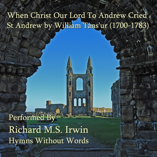 When Christ Our Lord To Andrew Cried (St Andrew - 3 Verses) - Organ