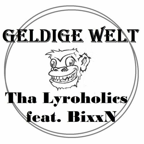 Tha Lyroholics feat. BixxN  -  geldige Welt