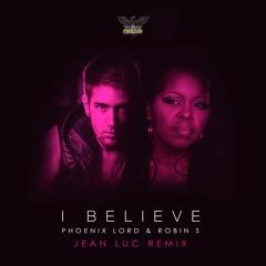 Phoenix Lord & Robin S - I Believe (Jean Luc Remix - Radio Edit)