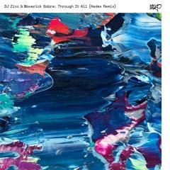 DJ Zinc & Maverick Sabre - Through It All (Hedex Remix)