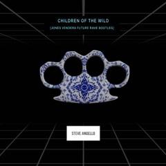 Steve Angello (Feat. Mako) - Children Of The Wild (Jones Vendera Future Rave Bootleg)[FREE DL]