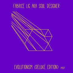 Fabrice Lig aka Soul Designer - Evolutionism - Deluxe Edition 2021