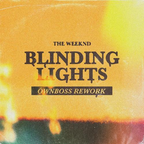 The Weeknd - Blinding Lights (Öwnboss Rework)