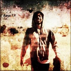 The Inspiration (Prod. By Zaya T.A)