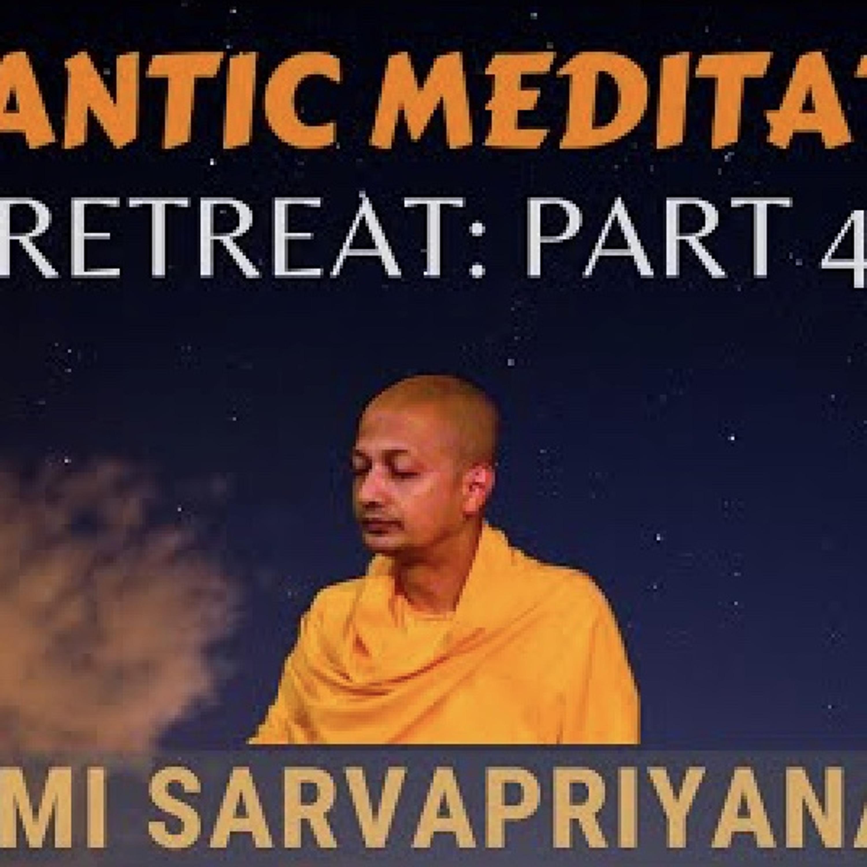 Vedantic Meditation: Retreat (Part 4)...