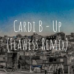 Cardi B - Up (Flawess Remix)