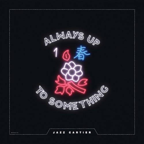 Always Up To Something
