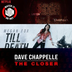 Till Death, Dave Chappelle - Closer and The Guilty Review