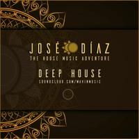 José Díaz - The House Music Adventure - Deep House - 182