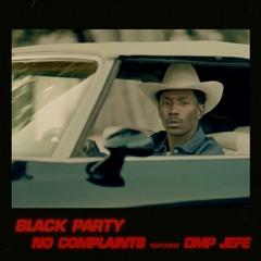 No Complaints (feat. DMP Jefe)