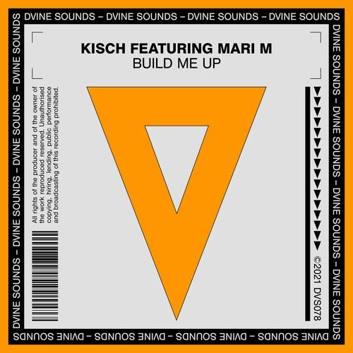 Kisch ft. Mari M - Build Me Up [Pre Order]