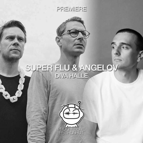 PREMIERE: Super Flu & Angelov - Diva Halle (Original Mix) [monaberry]