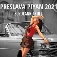 PRESLAVA x ZUZULANKO - PIYAN 2021